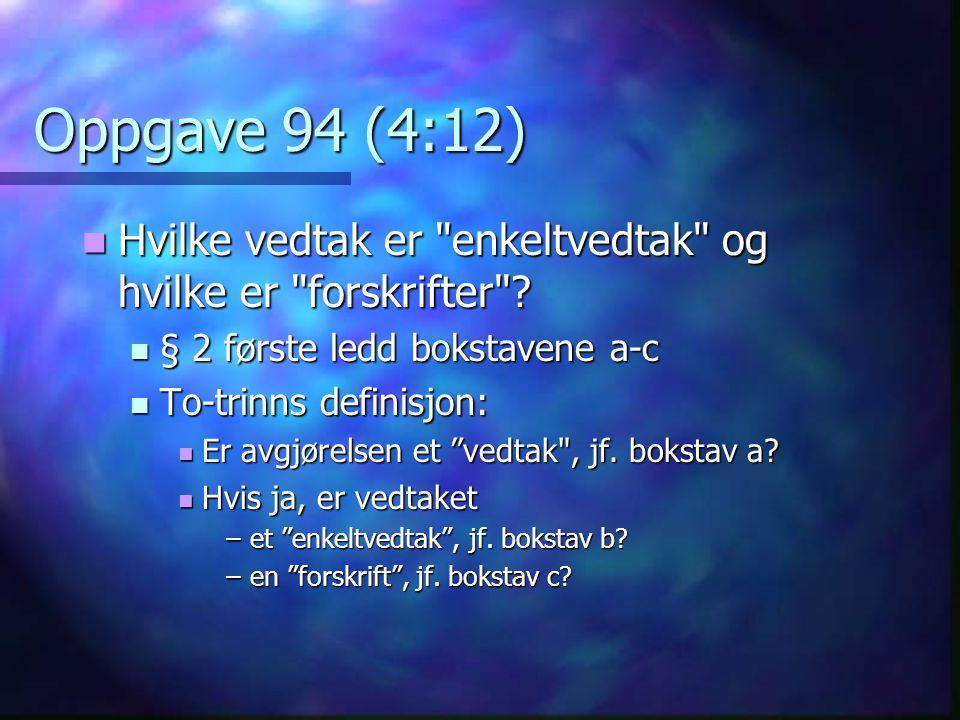 Oppgave 94 (5:12) Første trinn: Foreligger et vedtak .