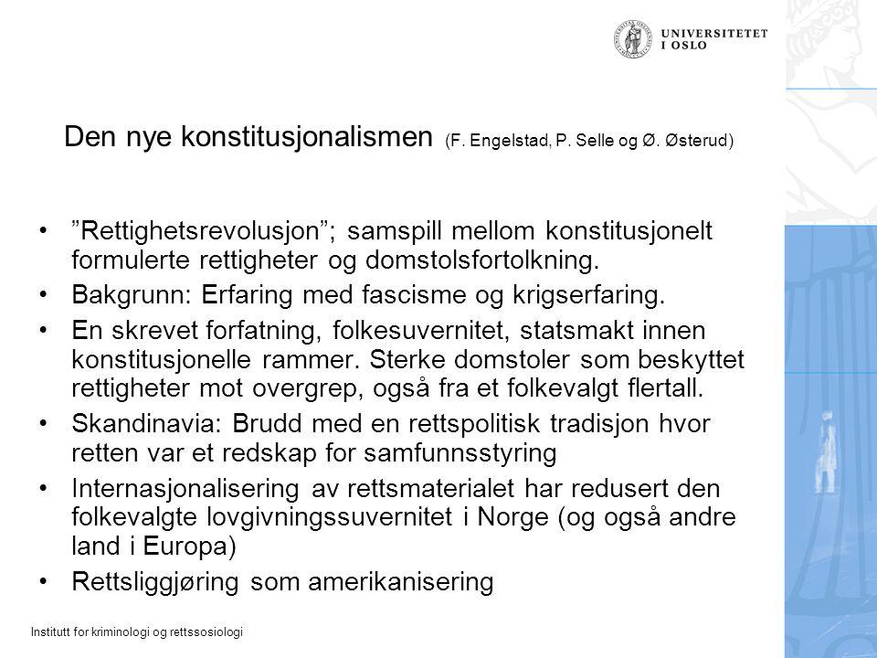 """Institutt for kriminologi og rettssosiologi Den nye konstitusjonalismen (F. Engelstad, P. Selle og Ø. Østerud) """"Rettighetsrevolusjon""""; samspill mellom"""
