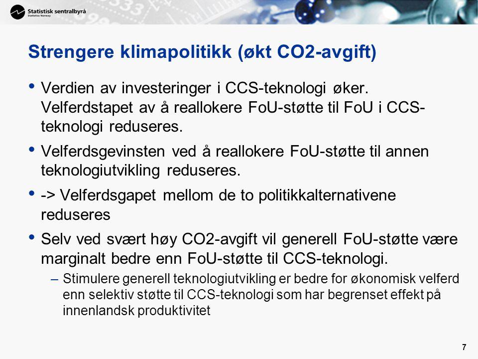 7 Strengere klimapolitikk (økt CO2-avgift) Verdien av investeringer i CCS-teknologi øker.