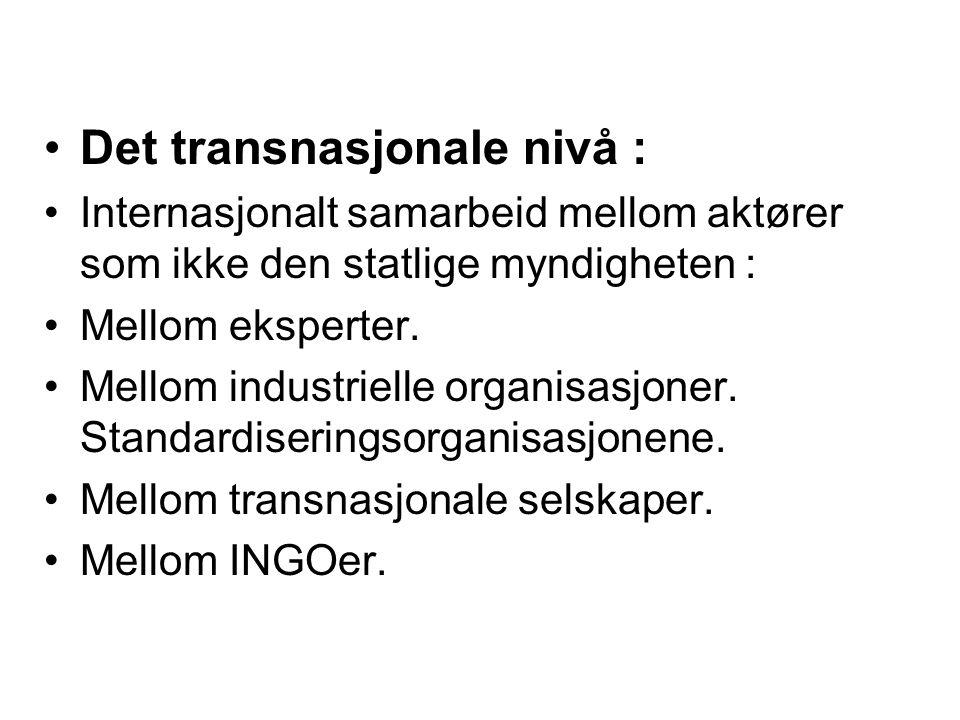 Det transnasjonale nivå : Internasjonalt samarbeid mellom aktører som ikke den statlige myndigheten : Mellom eksperter. Mellom industrielle organisasj