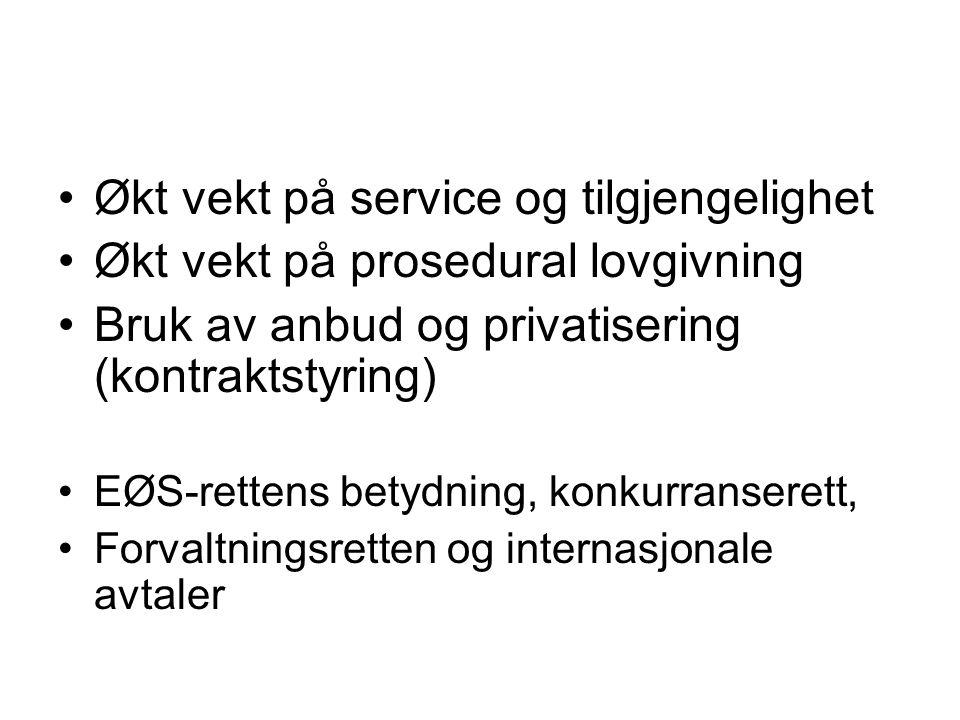 Økt vekt på service og tilgjengelighet Økt vekt på prosedural lovgivning Bruk av anbud og privatisering (kontraktstyring) EØS-rettens betydning, konku