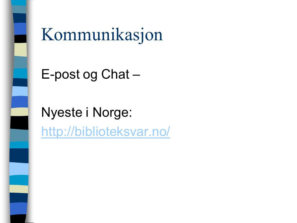 Kommunikasjon E-post og Chat – Nyeste i Norge: http://biblioteksvar.no/