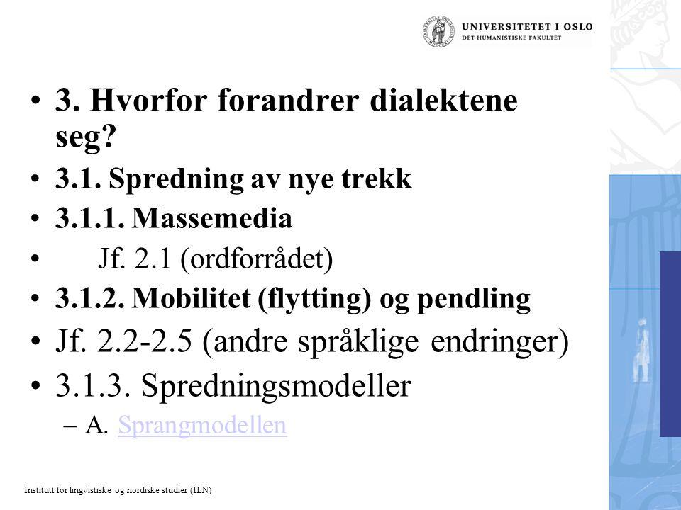 Institutt for lingvistiske og nordiske studier (ILN) 3.