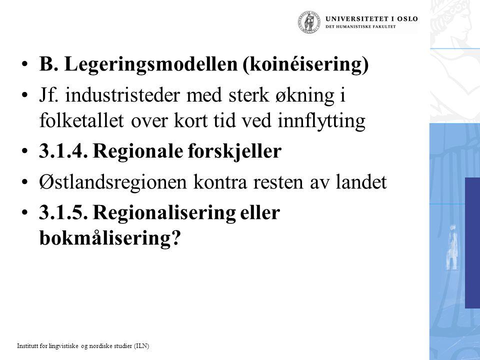 B.Legeringsmodellen (koinéisering) Jf.