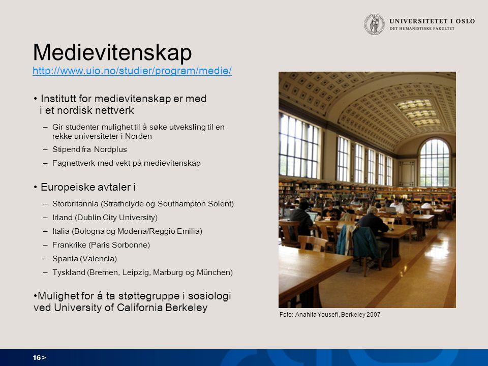 16 > Medievitenskap http://www.uio.no/studier/program/medie/ http://www.uio.no/studier/program/medie/ Institutt for medievitenskap er med i et nordisk