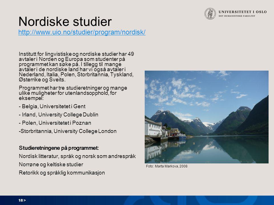 18 > Nordiske studier http://www.uio.no/studier/program/nordisk/ http://www.uio.no/studier/program/nordisk/ Institutt for lingvistiske og nordiske stu