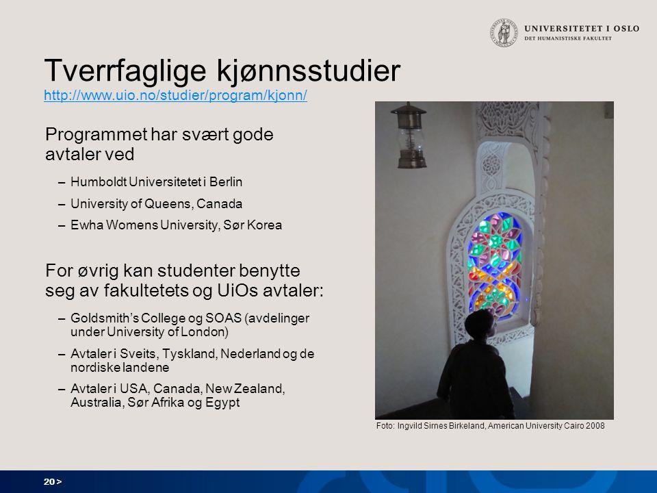 20 > Tverrfaglige kjønnsstudier http://www.uio.no/studier/program/kjonn/ http://www.uio.no/studier/program/kjonn/ Programmet har svært gode avtaler ve