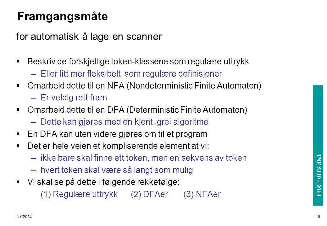 INF 3110/4110 - 2004 INF 5110 - 2014 7/7/201410 Framgangsmåte for automatisk å lage en scanner  Beskriv de forskjellige token-klassene som regulære u