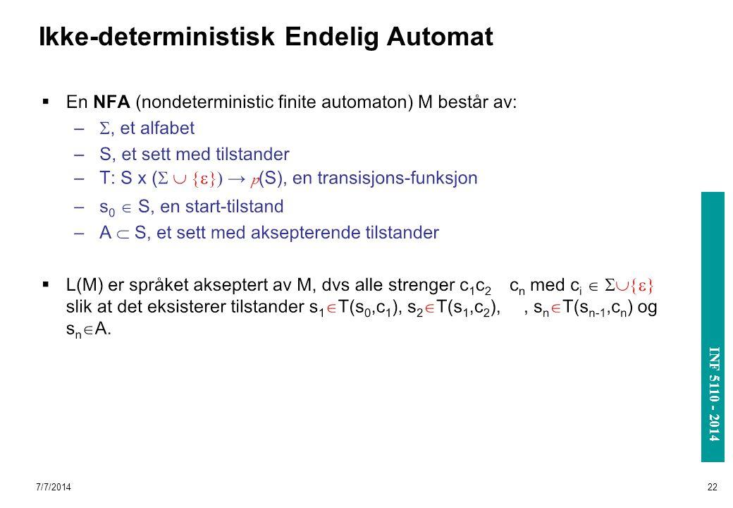 INF 3110/4110 - 2004 INF 5110 - 2014 Ikke-deterministisk Endelig Automat 7/7/201422