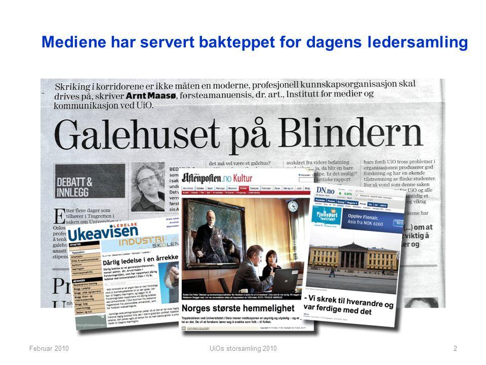 UiOs storsamling 20102Februar 2010 Mediene har servert bakteppet for dagens ledersamling