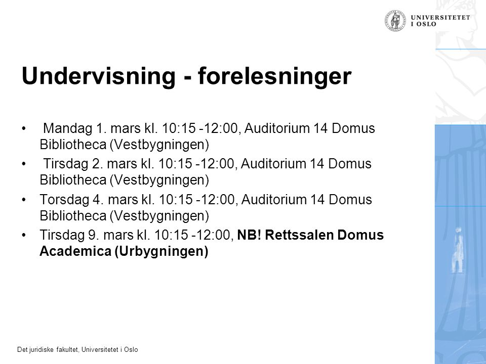 Det juridiske fakultet, Universitetet i Oslo Rettskildene Internasjonale rettskildefaktorer –Norge har inngått en rekke avtaler (traktater og konvensjoner) med andre land som har innvirkning på det norske rettskildebildet.