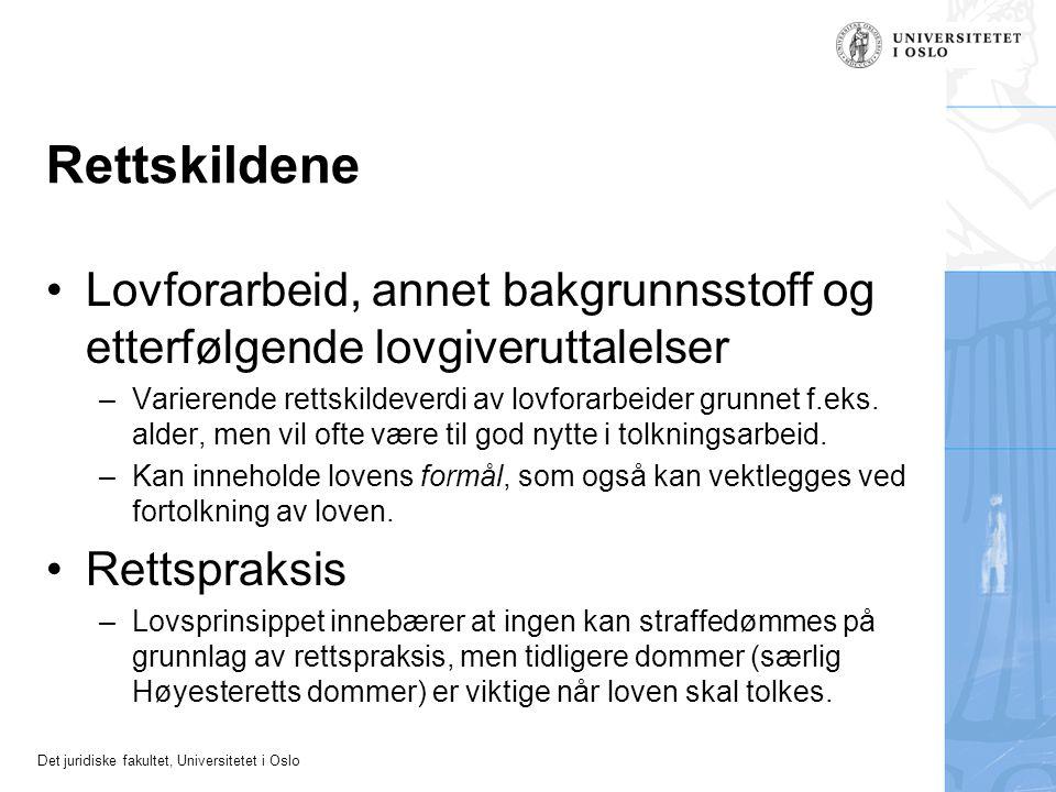 Det juridiske fakultet, Universitetet i Oslo Rettskildene Lovforarbeid, annet bakgrunnsstoff og etterfølgende lovgiveruttalelser –Varierende rettskild