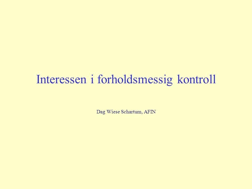 Interessen i forholdsmessig kontroll Dag Wiese Schartum, AFIN