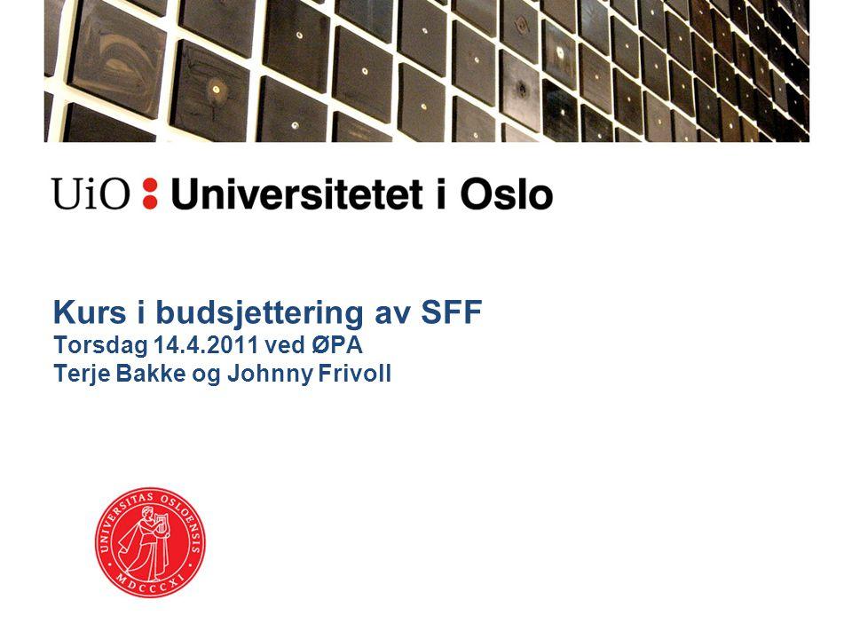 Kurs i budsjettering av SFF Torsdag 14.4.2011 ved ØPA Terje Bakke og Johnny Frivoll
