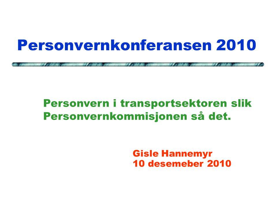 Personvernkonferansen 2010 Gisle Hannemyr 10 desemeber 2010 Personvern i transportsektoren slik Personvernkommisjonen så det.