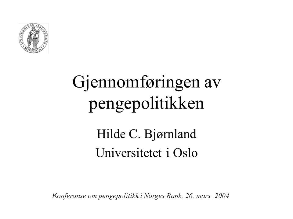 Gjennomføringen av pengepolitikken Hilde C.