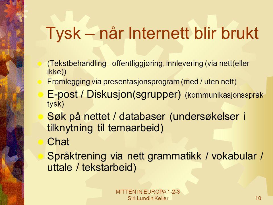 MITTEN IN EUROPA 1-2-3 Siri Lundin Keller10 Tysk – når Internett blir brukt  (Tekstbehandling - offentliggjøring, innlevering (via nett(eller ikke))