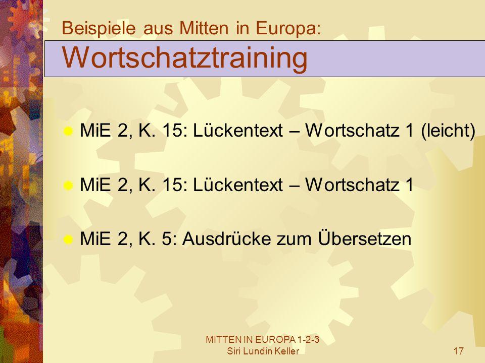 MITTEN IN EUROPA 1-2-3 Siri Lundin Keller17 Beispiele aus Mitten in Europa: Wortschatztraining  MiE 2, K. 15: Lückentext – Wortschatz 1 (leicht)  Mi
