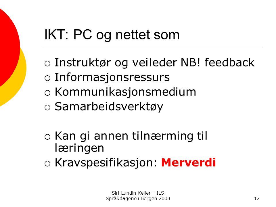 Siri Lundin Keller - ILS Språkdagene i Bergen 200312 IKT: PC og nettet som  Instruktør og veileder NB.