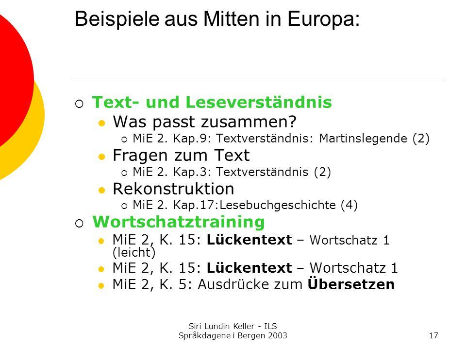 Siri Lundin Keller - ILS Språkdagene i Bergen 200317 Beispiele aus Mitten in Europa:  Text- und Leseverständnis Was passt zusammen.