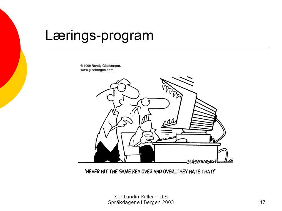 Siri Lundin Keller - ILS Språkdagene i Bergen 200347 Lærings-program