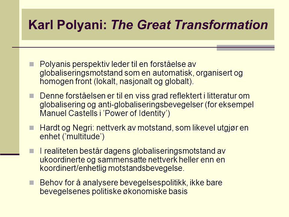 Polyanis perspektiv leder til en forståelse av globaliseringsmotstand som en automatisk, organisert og homogen front (lokalt, nasjonalt og globalt). P