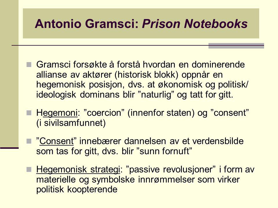 Antonio Gramsci: Prison Notebooks Sivilsamfunnet er en arena for consent , men også motstand ved at folkelige krefter forsøker å etablere et mothegemoni , dvs.