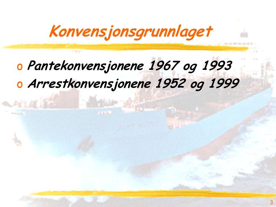 3 Konvensjonsgrunnlaget oPantekonvensjonene 1967 og 1993 oArrestkonvensjonene 1952 og 1999
