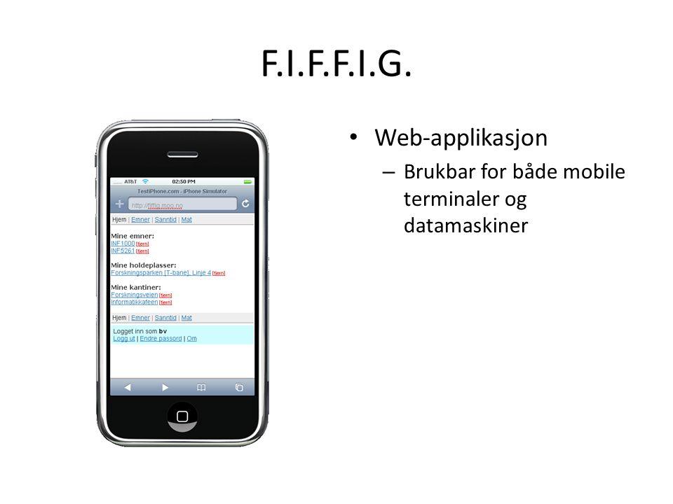 F.I.F.F.I.G. Web-applikasjon – Brukbar for både mobile terminaler og datamaskiner