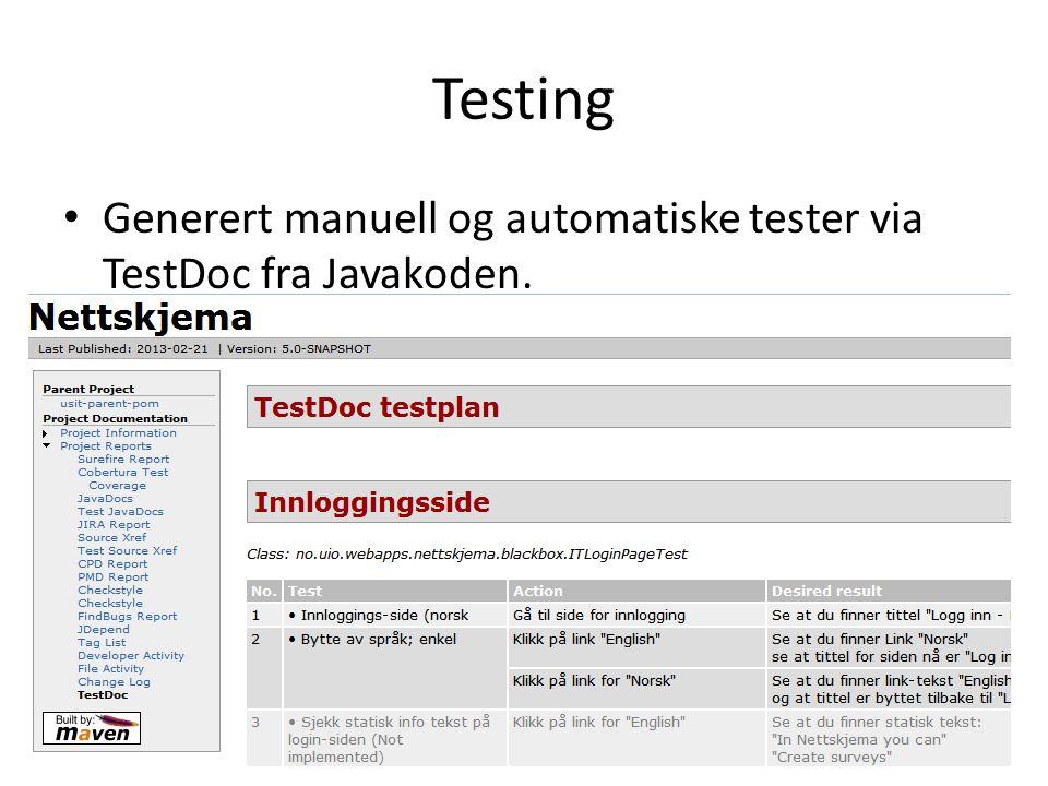 Testing Generert manuell og automatiske tester via TestDoc fra Javakoden.