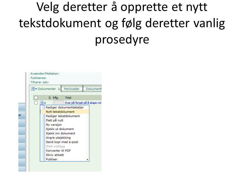 Velg deretter å opprette et nytt tekstdokument og følg deretter vanlig prosedyre