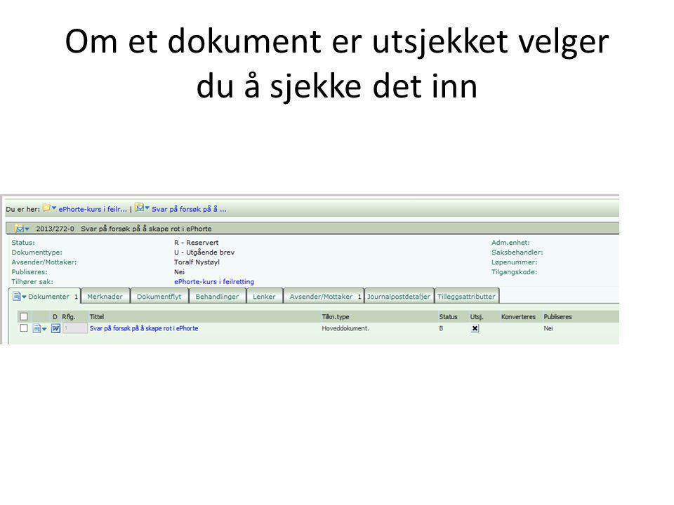 Om et dokument er utsjekket velger du å sjekke det inn