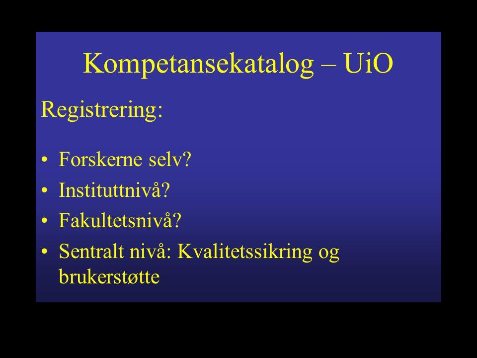 Kompetansekatalog – UiO Registrering: Forskerne selv.