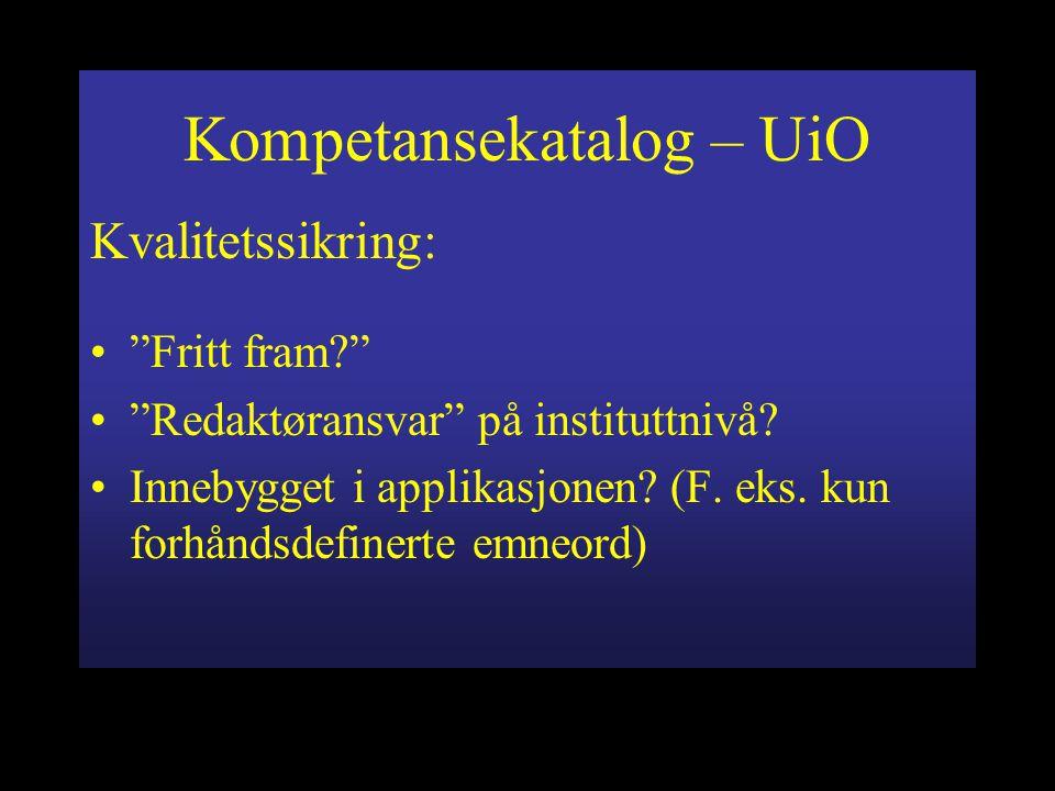 Kompetansekatalog – UiO Kvalitetssikring: Fritt fram Redaktøransvar på instituttnivå.