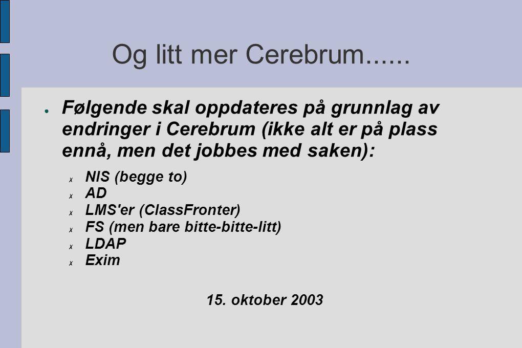 Og litt mer Cerebrum......