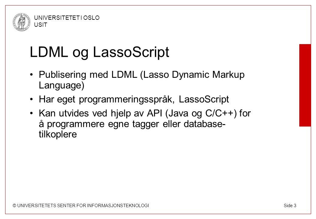 © UNIVERSITETETS SENTER FOR INFORMASJONSTEKNOLOGI UNIVERSITETET I OSLO USIT Side 4 Lasso ved USIT Et utvidet tilbud i FileMaker-hotelltjenesten Kjører på Red Hat Linux 7.3 med Apache Forventes åpnet høsten 2003 Primært for de mer avanserte FileMaker- databasene (sikkerhet, funksjonalitet, LDAP- autentisering)