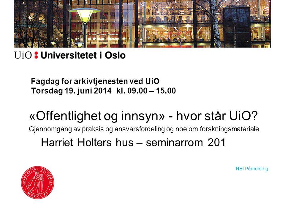 Fagdag for arkivtjenesten ved UiO Torsdag 19.juni 2014 kl.