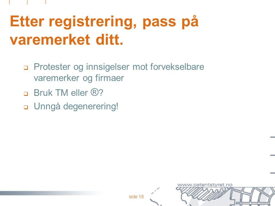 side 18 Etter registrering, pass på varemerket ditt.