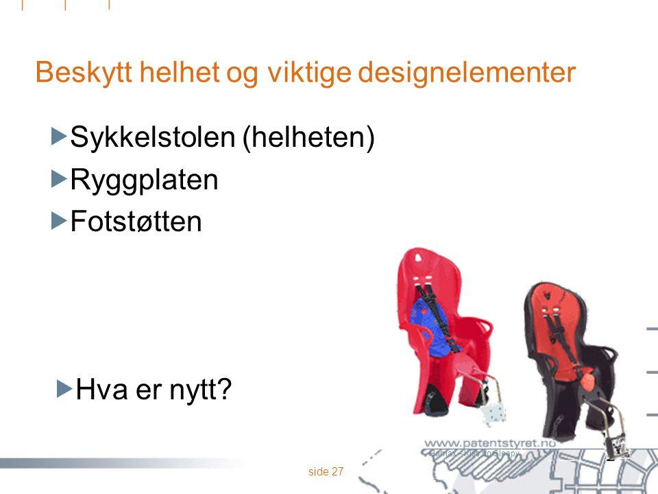 side 27  Sykkelstolen (helheten)  Ryggplaten  Fotstøtten Beskytt helhet og viktige designelementer Hamax – Kiss og Sleepy  Hva er nytt
