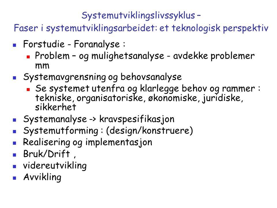Systemutviklingslivssyklus – Faser i systemutviklingsarbeidet: et teknologisk perspektiv Forstudie - Foranalyse : Problem – og mulighetsanalyse - avde