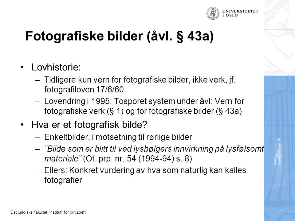 Det juridiske fakultet, Institutt for privatrett Fotografiske bilder (åvl.