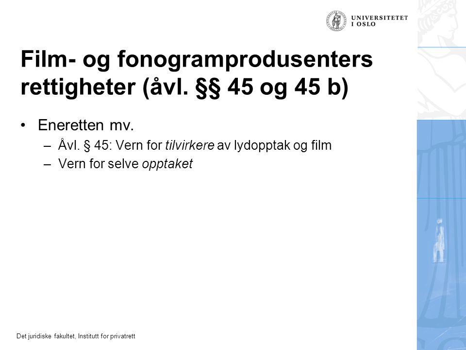 Det juridiske fakultet, Institutt for privatrett Film- og fonogramprodusenters rettigheter (åvl.