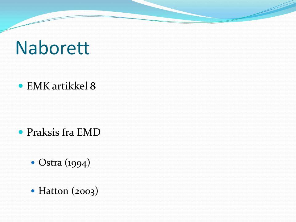 Naborett EMK artikkel 8 Praksis fra EMD Ostra (1994) Hatton (2003)