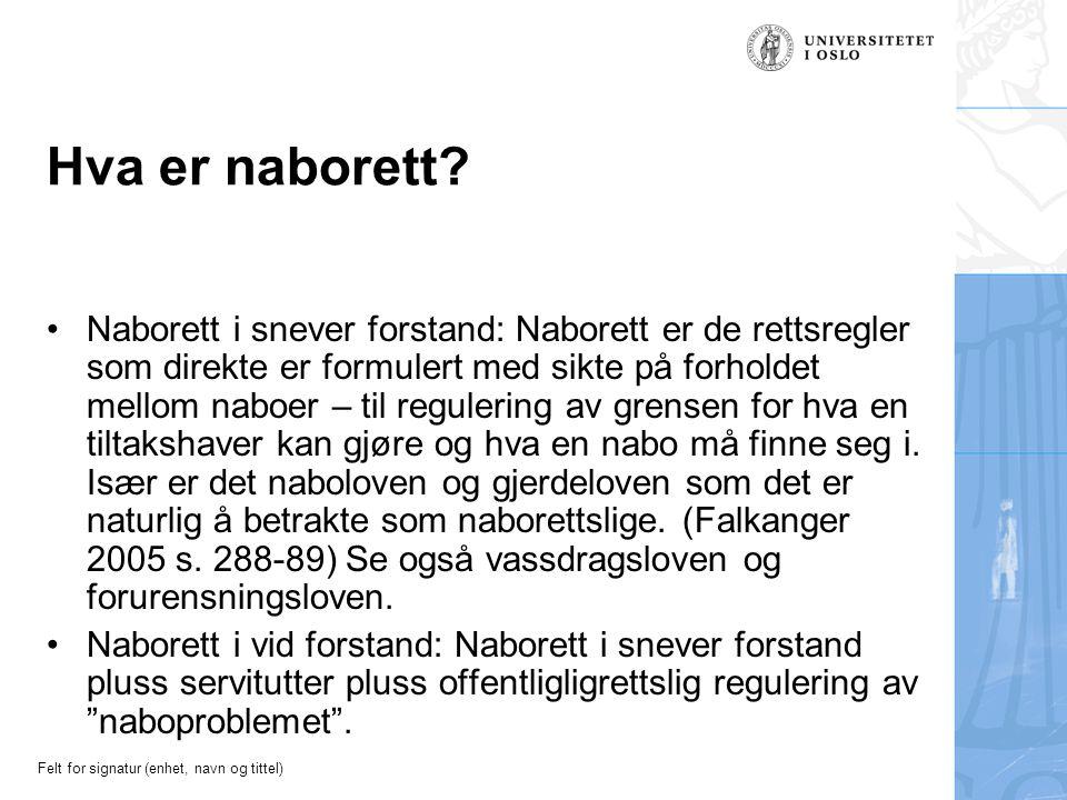 Felt for signatur (enhet, navn og tittel) Hva er naborett.