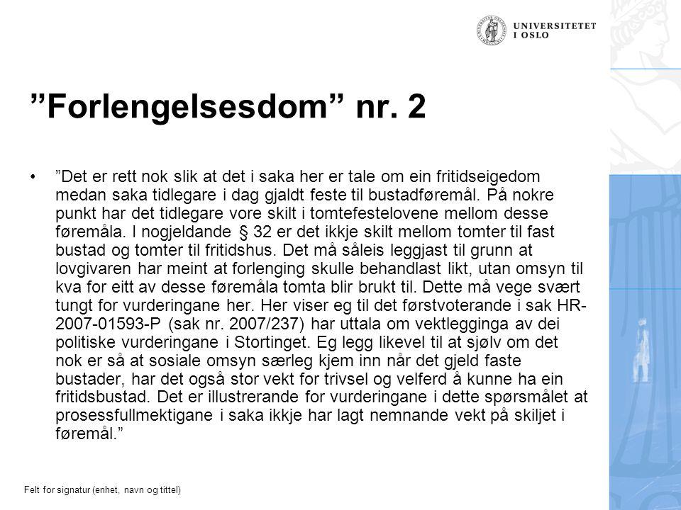 Felt for signatur (enhet, navn og tittel) Forlengelsesdom nr.
