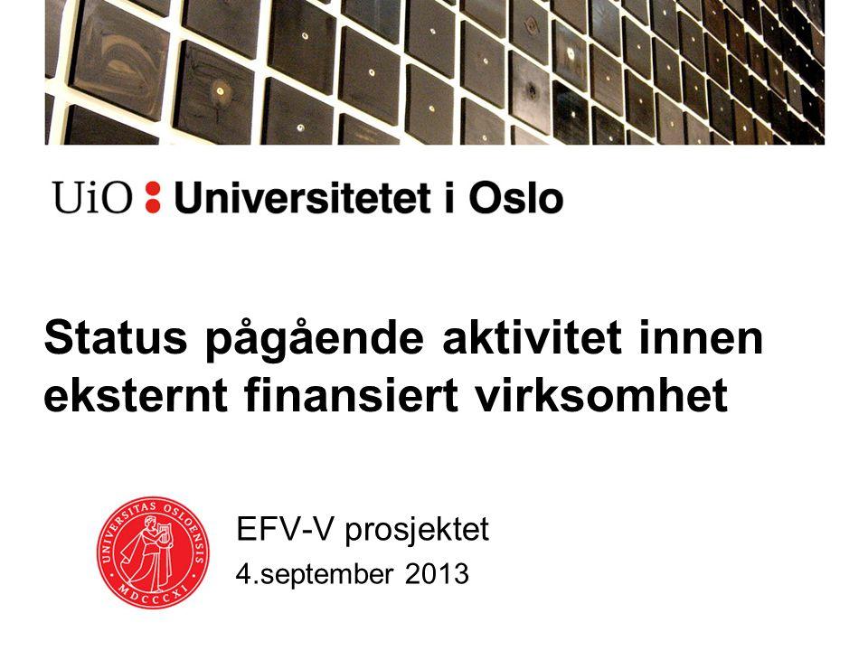Status pågående aktivitet innen eksternt finansiert virksomhet EFV-V prosjektet 4.september 2013