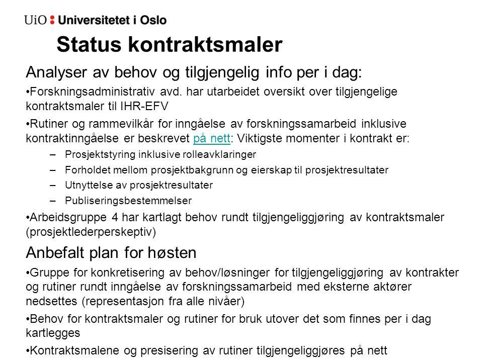 Status kontraktsmaler Analyser av behov og tilgjengelig info per i dag: Forskningsadministrativ avd.