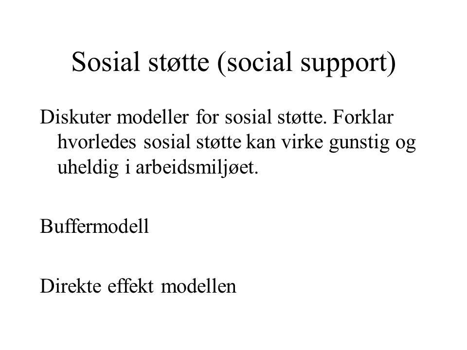 Sosial støtte (social support) Diskuter modeller for sosial støtte.