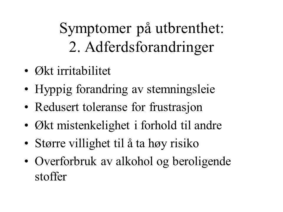 Symptomer på utbrenthet: 2.