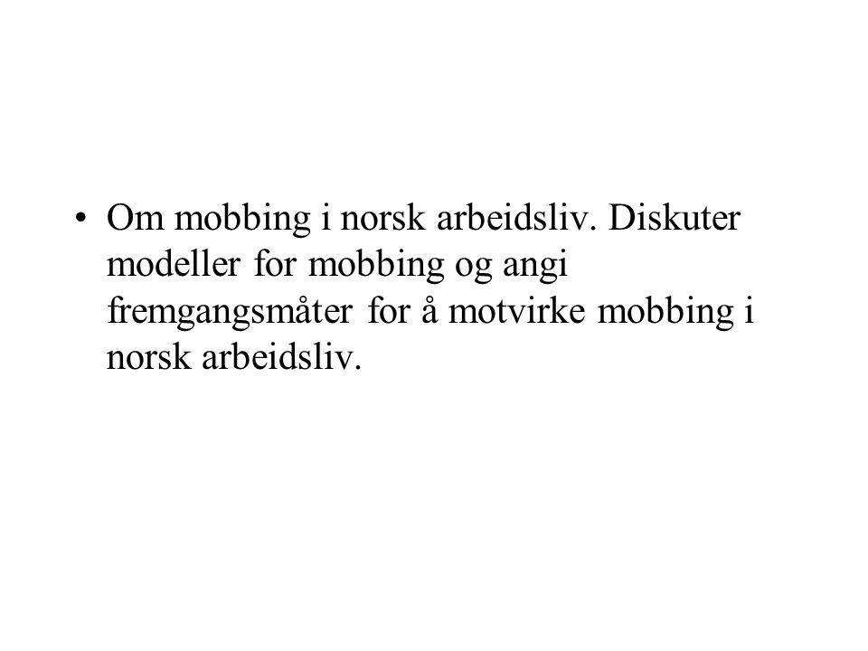 Om mobbing i norsk arbeidsliv.
